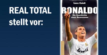 Cristiano Ronaldo Die Geschichte eines Besessenen von Luca Caioli