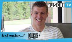 """""""Buschi IV"""": """"Entweder… oder"""" mit Kroos"""